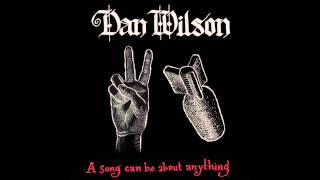 "Dan Wilson - ""A Song Can Be About Anything"" (Audio)"