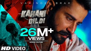 Kahani Dil Di (Full Song) Varinder Brar | The Kidd | Teji Sandhu | New Punjabi Songs 2020