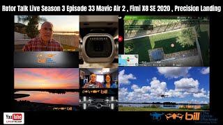 Rotor Talk Live Season 3 Episode 33 Mavic Air 2, Fimi X8 SE 2020 Updates