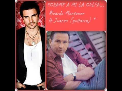 Ricardo Montaner ft. Juanes (guitarra)-}Echame a mi la culpa