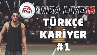 Türkçe NBA LIVE 18 Kariyer #1 | KARİYERE BAŞLIYORUZ! RUCKER PARKTA MAÇ!