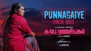 Punnagaiye Lyrical Video Song | Ka Pae Ranasingam | Vijay Sethupathi, Aishwarya |Ghibran|P Virumandi