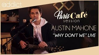 Austin Mahone - Why Don't We (Paris Café Session)