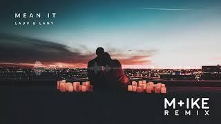 Lauv & LANY   Mean It (M+ike Remix)
