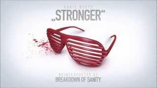 Breakdown Of Sanity - Stronger (Kanye West Cover)