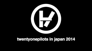 twenty one pilots Japanese tøur diary