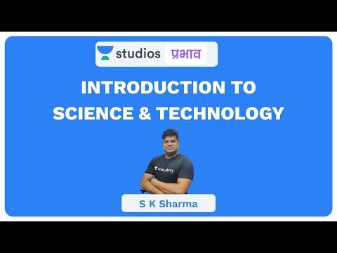 L1: Introduction to Science & Technology I (UPSC CSE - Hindi) | Science & Technology | S K Sharma
