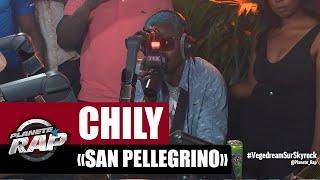 """Chily """"San Pellegrino"""" #PlanèteRap"""
