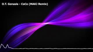O.T. Genasis - CoCo (MAKJ Remix) [Free Download]