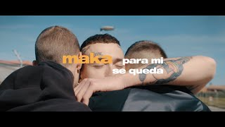 Maka   Para Mí Se Queda (Video Oficial)