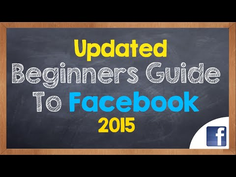 Updated Beginners Guide to Facebook (2015)