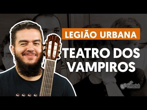 Teatro dos Vampiros - Legião Urbana (aula de violão completa)