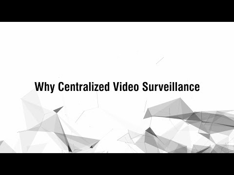 Why Centralized Video Surveillance for Your Business?