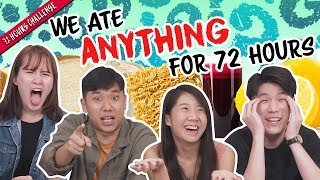 We Ate ANYTHING For 72 Hours! | 72 Hours Challenges | EP 13