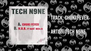 Tech N9ne - Chuki Fever | OFFICIAL AUDIO
