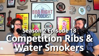 Competition Rib Recipe & Water Smokers – HowToBBQRight Podcast S2E18