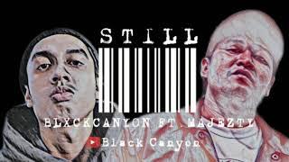 Blxck Canyon - STILL ft. Majezty (Audio)