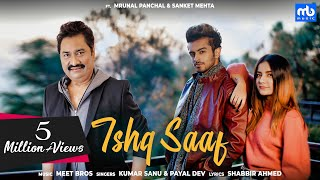 Ishq Saaf Meet Bros Ft Kumar Sanu U0026 Payal Dev
