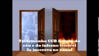 Testemunho CCB A visão do céu e do inferno terrível