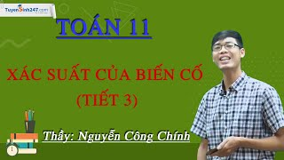 Xác suất của biến cố (Tiết 3) – Môn Toán 11 – Thầy giáo: Nguyễn Công Chính