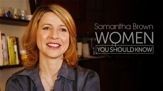 Women You Should Know Video Profile: Samantha Brown