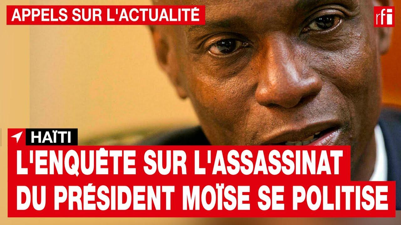Haïti : l'enquête sur l'assassinat du président Moïse se politise • RFI
