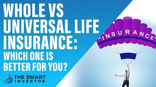 Whole Vs  Universal Life Insurance   Which One Is Better For You?