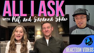 ALL I ASK with MAT and SAVANNA SHAW | Bruddah Sam's REACTION vids