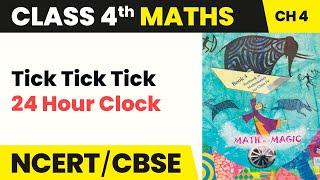 24 Hour Clock  - Tick Tick Tick   Class 4 Maths