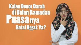 Kalau Donor Darah di Bulan Ramadan Puasanya Batal Nggak Ya?