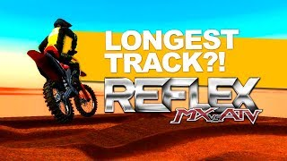 MX Vs ATV Reflex!   LONGEST TRACK EVER!?   VIDEO GAME ARM PUMP!