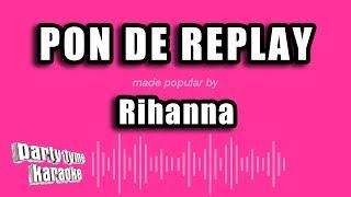 Rihanna   Pon De Replay (Karaoke Version)