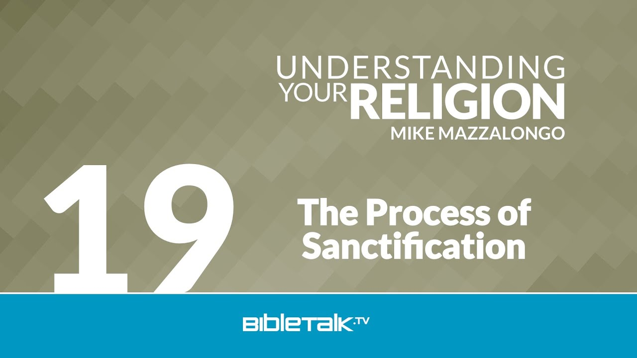 19. The Process of Sanctification