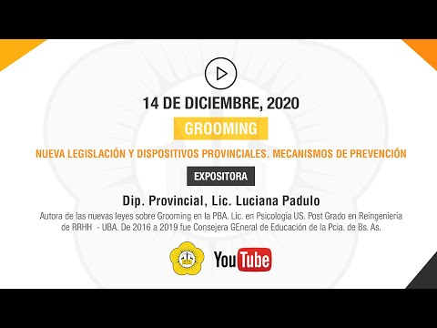 GROOMING NUEVA LEGISLACIÓN Y DISPOSITIVOS PROVINCIALES. MECANISMOS DE PREVENCIÓN - 14 de Diciembre 2020