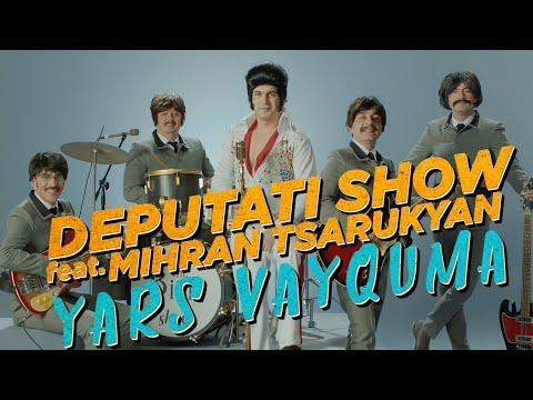 Deputati Show & Mihran Tsarukyan - Yars Vayquma
