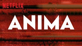 Trailer of Anima (2019)