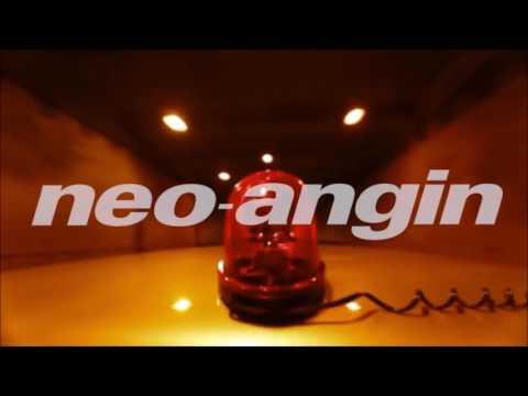 Neo-Angin [5min]