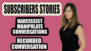 Narcissists Manipulate Conversations - Listen To This Recorded Conversation