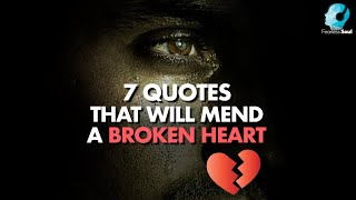 Mend a Broken Heart & Restore Your Pride with these 7 Quotes