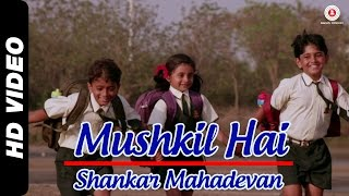 Mushkil Hai - Take it Easy