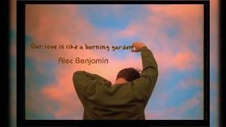 [Lyrics+Vietsub] Our Love Is Like A Burning Garden   Alec Benjamin
