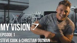 """Gymshark """"My Vision"""" - Episode 1 - Steve Cook & Christian Guzman"""