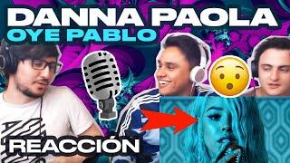[Reacción] Danna Paola   Oye Pablo   ANYMAL LIVE 🔴
