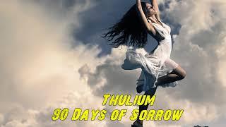 Thulium 90 Days of Sorrow