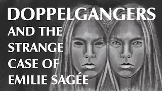 Doppelgangers and the Strange Case of Emilie Sagée