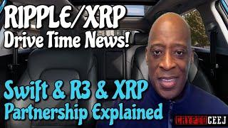 Xrp Ripple News: Swift &R3&XRP Partnership Explained