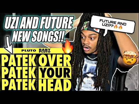 Future & Lil Uzi Vert – Patek & Over Your Head | REACTION!!