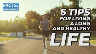 5 Tips for Living a Long and Healthy Life