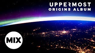 Uppermost - Origins (Full Album Mix)