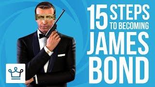 15 Steps to Becoming JAMES BOND